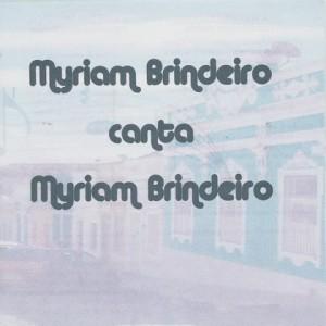 Myriam Brindeiro canta Myriam Brindeiro